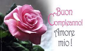 Buon Compleanno Amore Frasi E Immagini Con Auguri Da Condividere
