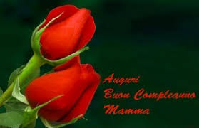 Compleanno Mamma Che Non Ce Piu.Buon Compleanno Mamma Frasi E Immagini Di Tanti Auguri