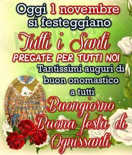 Buon Ognissanti Tutti I Santi 2019 Immagini E Frasi Di Auguri