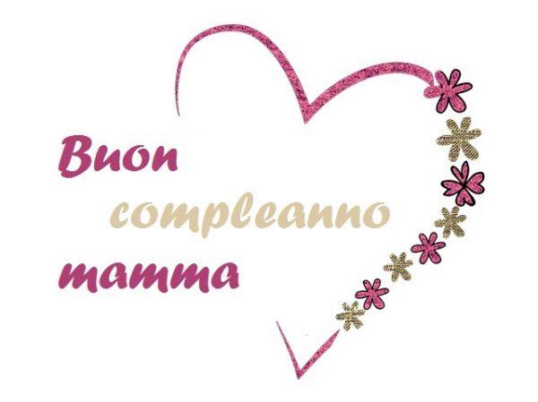 Buon Compleanno Mamma Lontana.Frasi E Immagini Di Compleanno Speciali Per Whatsapp