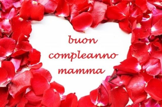 Buon Compleanno Mamma Lontana.Frasi E Mesaggi Di Buon Compleanno Mamma