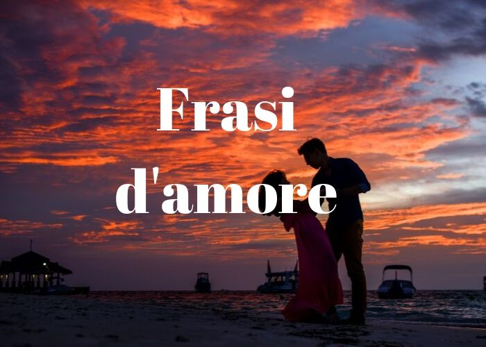 Frasi D Amore Brevi Belle E Romantiche Per Lui E Lei